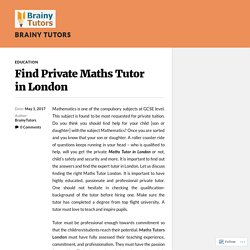 Find Private Maths Tutor in London