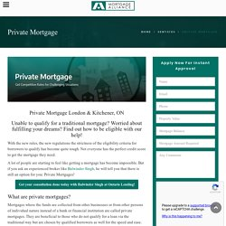 Get Private Mortgage London & Kitchener - Private Mortgage Lender !