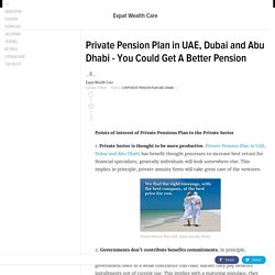Private Pension Plan in UAE, Dubai and Abu Dhabi - You Could Get A Better Pension