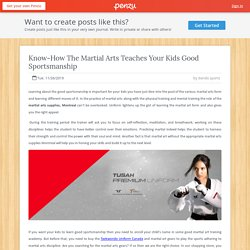 Know-How The Martial Arts Teaches Your Kids Good Sportsmanship