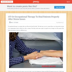 OT Or Occupational Therapy To Heal Patients Properly After Stress Issues