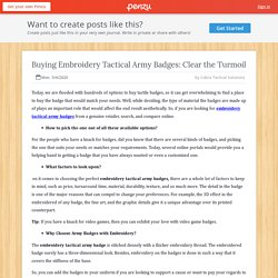 Buying Embroidery Tactical Army Badges: Clear the Turmoil