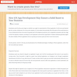 How iOS App Development May Ensure a Solid Boost to Your Business