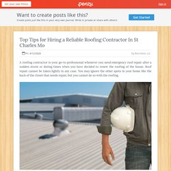 Top Tips for Hiring a Reliable Roofing Contractor In St Charles Mo