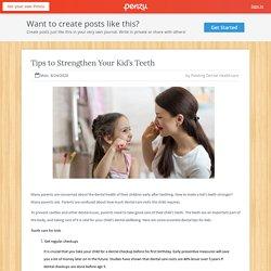 Tips to Strengthen Your Kid's Teeth