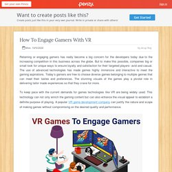 How To Engage Gamers With VR