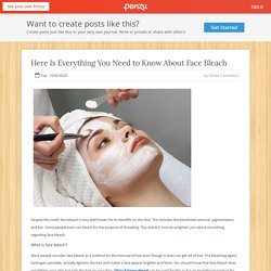 Here Is Everything You Need to Know About Face Bleach