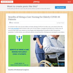 Benefits of Hiring a Care Nursing For Elderly COVID-19Patients