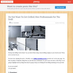 Do Not Want To Get Grilled; Hire Professionals For The Drill!