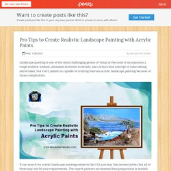 Pro Tips to Create Realistic Landscape Painting with Acrylic Paints