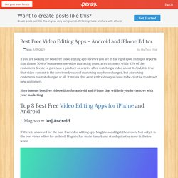 Best Free Video Editing Apps – Android and iPhone Editor