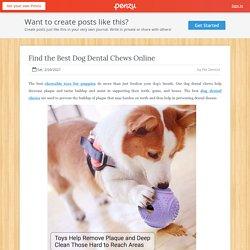 Find the Best Dog Dental Chews Online