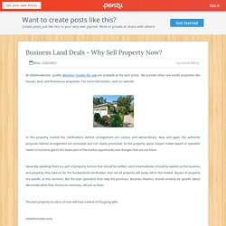 Business Land Deals - Why Sell Property Now?