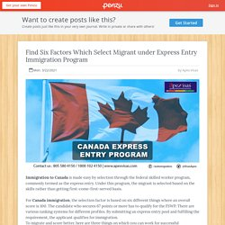Find Six Factors Which Select Migrant under Express Entry Immigration Program