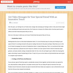 Get Video Messages for Your Special Friend With an Innovative Touch