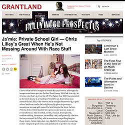 Ja'mie: Private School Girl — Chris Lilley's Great When He's Not Messing Around With Race Stuff - Hollywood Prospectus Blog