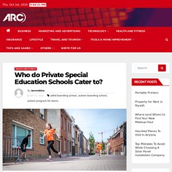 Who do Private Special Education Schools Cater to? -