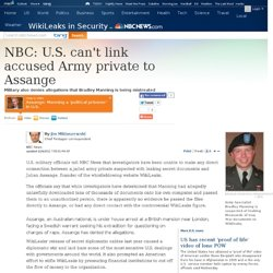 NBC: U.S. can't link Army private to Assange - U.S. news - WikiLeaks in Security