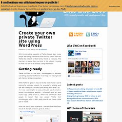 Create your own private Twitter site using WordPress