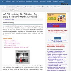 IAS Officer Salary 2017 Revised Pay Scale In India Per Month, Allowance