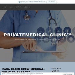 EASA Cabin Crew medical: What to expect?