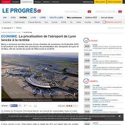 La privatisation de l'aéroport de Lyon lancée à la rentrée