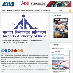 Cabinet nod for privatisation of AAI's Ahmedabad, Lucknow and Mangaluru airports