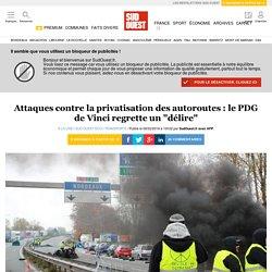 """Attaques contre la privatisation des autoroutes: le PDG de Vinci regrette un """"délire"""""""