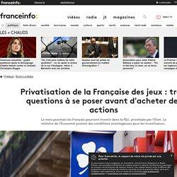 Privatisation de la Française des jeux : trois questions à se poser avant d'acheter des actions