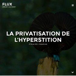 La privatisation de l'hyperstition