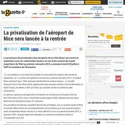 La privatisation de l'aéroport de Nice sera lancée à la rentrée