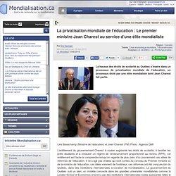 La privatisation mondiale de l'éducation : Le premier ministre Jean Charest au service d'une élite mondialiste