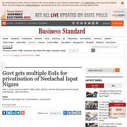 Govt gets multiple EoIs for privatisation of Neelachal Ispat Nigam