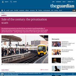 Sale of the century: the privatisation scam