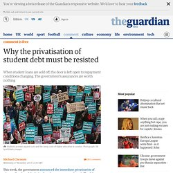 Why the privatisation of student debt must be resisted