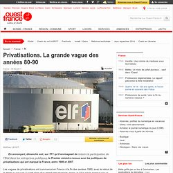 Privatisations. La grande vague des années 80-90