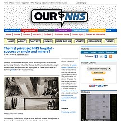 The first privatised NHS hospital - success or smoke and mirrors?