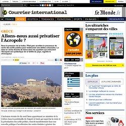 Allons-nous aussi privatiser l'Acropole ?