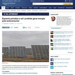 Espanha privatiza o sol: proibido gerar energia para autoconsumo