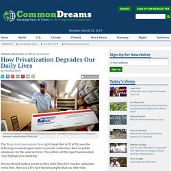 How Privatization Degrades Our Daily Lives