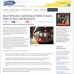 Don't Privatize and Reduce Public Transit, Make It Free and Expand It