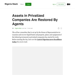 Assets in Privatized Companies Are Restored By Agents