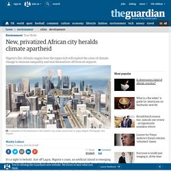 New, privatized African city heralds climate apartheid