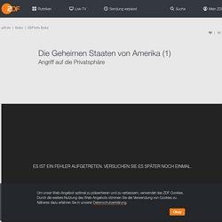 Die Geheimen Staaten von Amerika - Angriff auf die Privatsphäre - ZDFmediathek