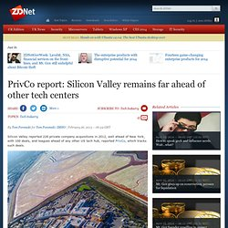 PrivCo report: Silicon Valley remains far ahead of other tech centers