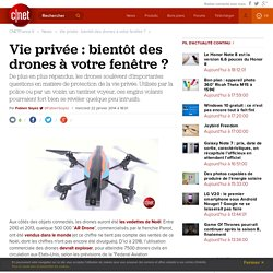 Vie privée : bientôt des drones à votre fenêtre