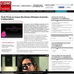 Vente Privée se moque des drones d'Amazon et promet... la téléportation