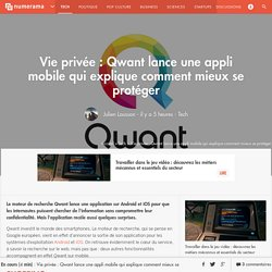 Vie privée : Qwant lance une appli mobile qui explique comment mieux se protéger - Tech