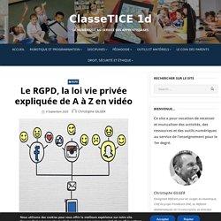 La RGPD, la loi vie privée expliquée de A à Z en vidéo – ClasseTICE 1d