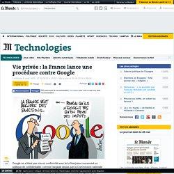 Données personnelles : la France lance une procédure contre Google
